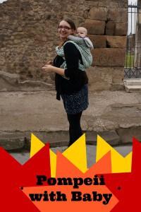 Pompeii with Baby