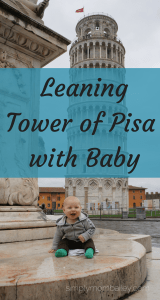 How to visit the Leaning Tower of Pisa with a Baby
