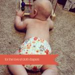 New Appreciation for Cloth Diapers