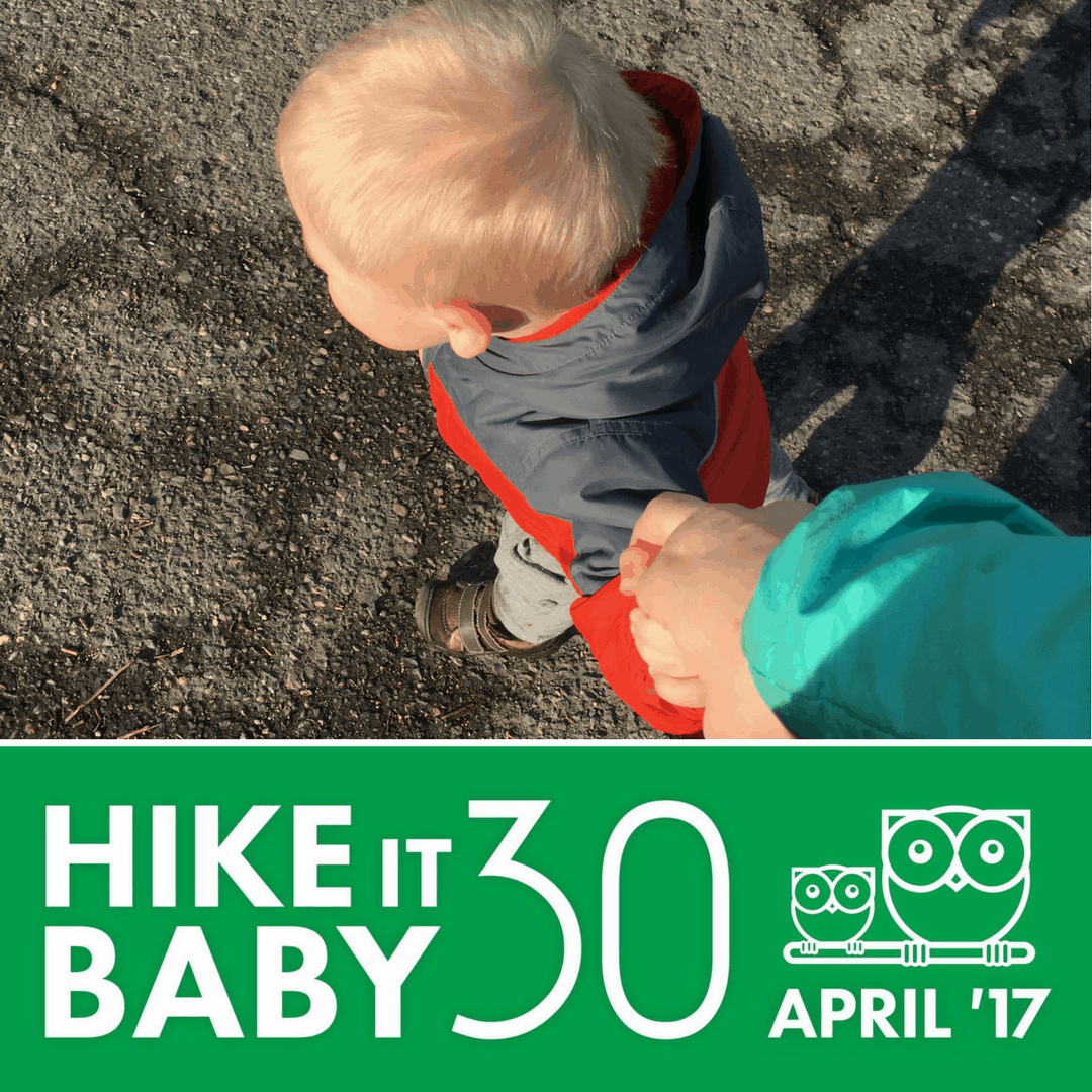 Hike it Baby 30 – April 2017 Challenge