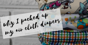 why I packed up my aio cloth diapers