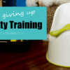 Giving up on Potty Training {for a child-led Potty Learning approach}