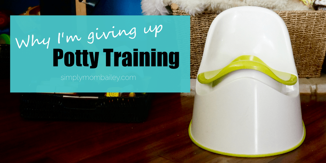 why i am giving up potty training for potty learning