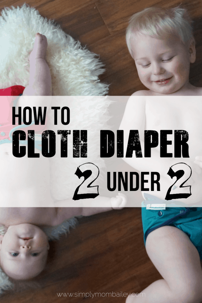 2 in Cloth Diapers | Cloth Diaper 2 under 2 | Cloth Diapering | Cloth Diapers for Babies | How to Cloth Diaper