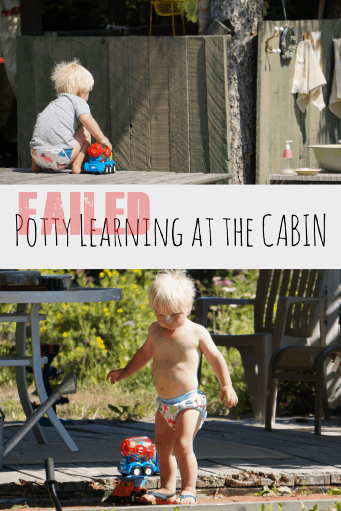 Failed Potty Training at the Cabin