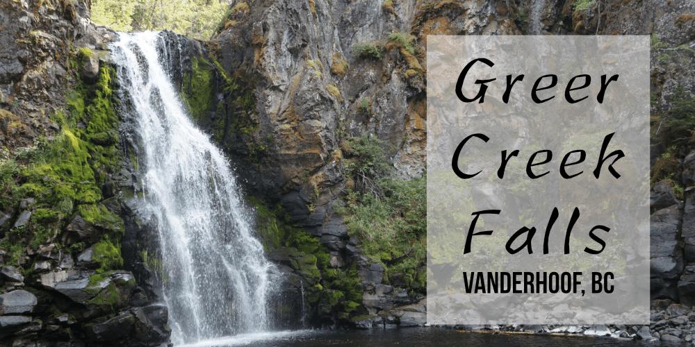 Explore BC | Greer Creek Falls is located South of Vanderhoof, BC | Prince George | Northern BC | Waterfalls
