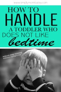 How to Handle Bedtime with a Uncooperative Toddler - Without Sleep Training