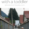 How to Visit A Heritage Site with a Todder - How to Travel with Toddlers - Historical Sites - Explore BC - Travel with Kids - Travel with Toddlers - History