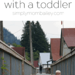 How to visit a Heritage Site with an ADVENTUROUS Toddler