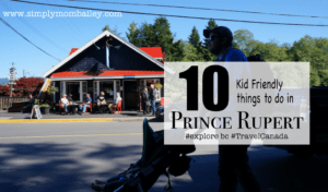 10 things to do in Prince Rupert with Kids