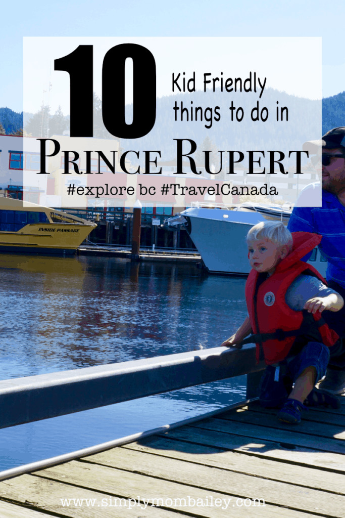 10 Kid Friendly Things To do in Prince Rupert, BC