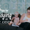 8 tips for studying with babies and young children.
