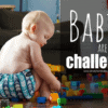 Babies are challenging