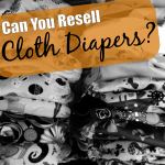 Can You ReSell Cloth Diapers?