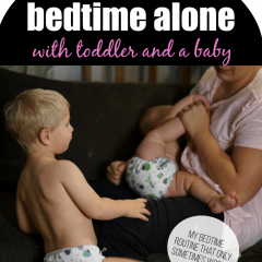 Solo Mama: Managing Toddler & Baby Bedtime