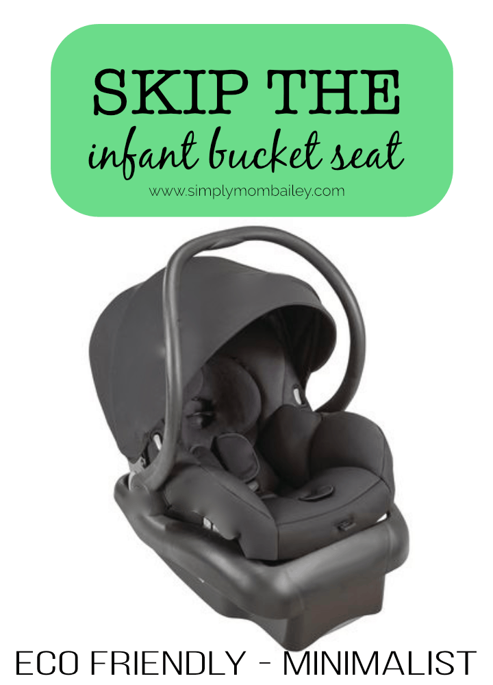 How to Skip the Infant Car Seat for a convertible car seat #minimalist #ecofriendly #parenting #baby #infant #carseat #bestcarseat #ecofriendlycarseat #reduce #reuse #lessstuff #babystuff #infantbucketseat #infantcarseat #infant #newborn