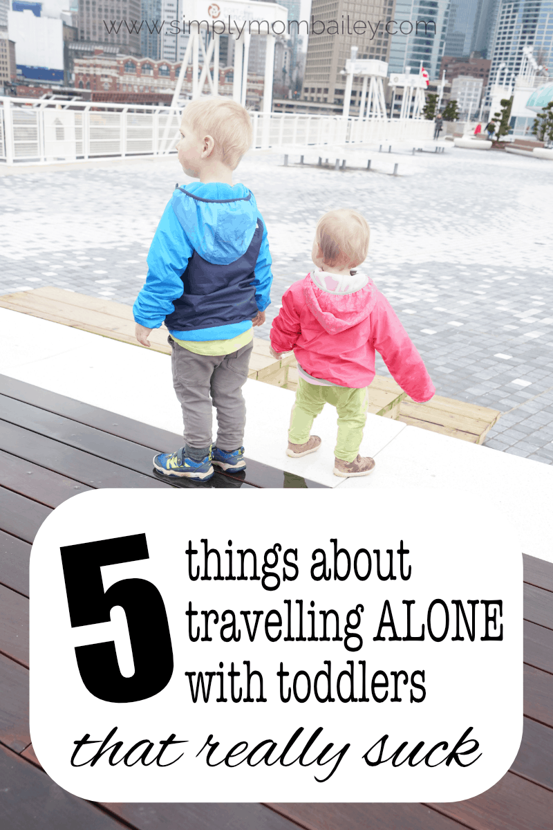 5 Things that really suck about travelling alone with toddlers #toddlertravel #travel #familytravel #travelwithkids #letstravel