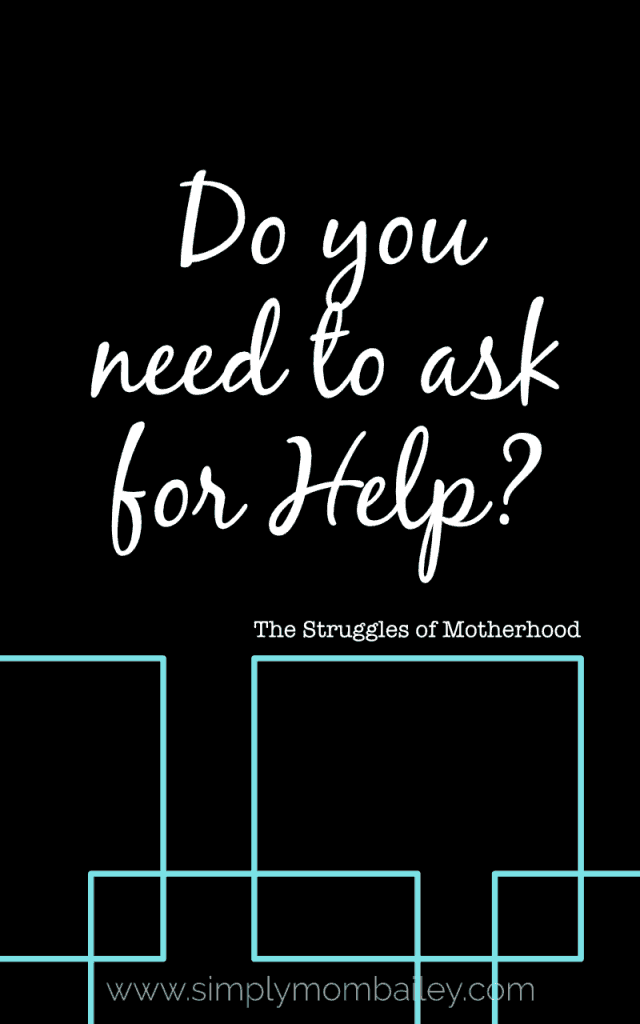 Motherhood Struggles- Do you need to ask for help #parenting #motherhood #postpartum #friendship