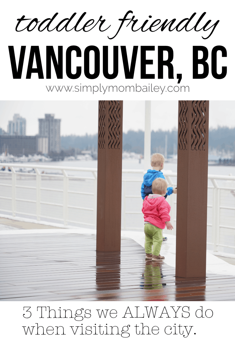 Toddler Friendly Vancouver, BC #familyfriendlytravel #travelcanada #vancouverbc #thingstodo #bcfamily #toddler #whatodo