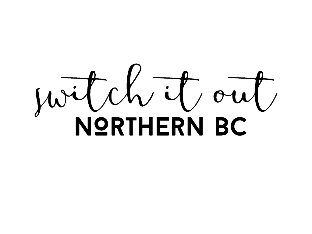 Switch it out Northern BC