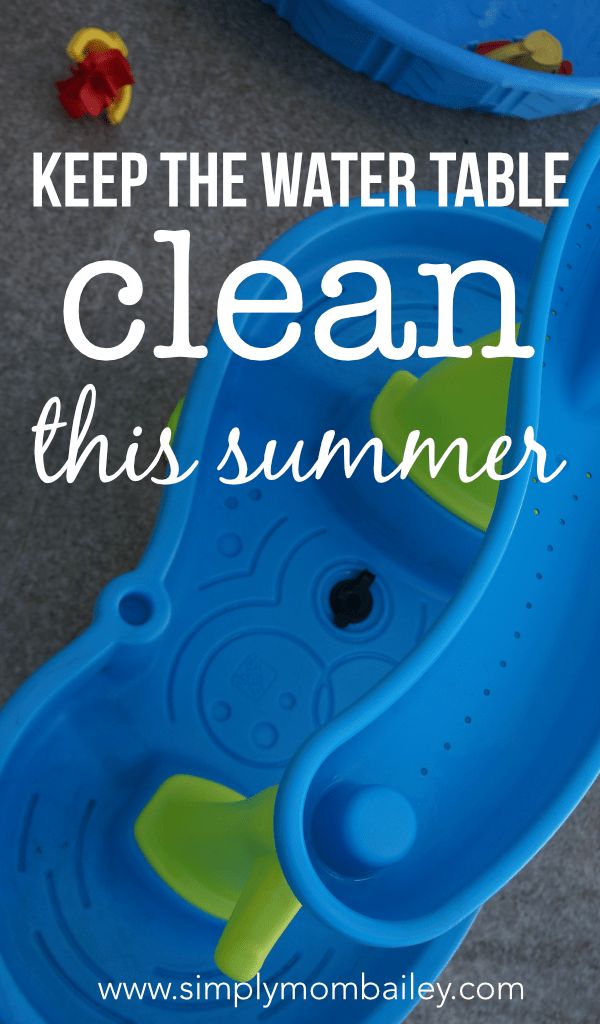 Keep the Water Table Clean This Summer with these tips for outside toys