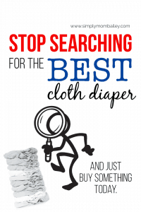 Stop Searching for the Best Cloth Diaper #clothdiaper #bestforbaby #babythings