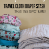 My Travel Cloth Diaper Stash – When I travel somewhere with a Washing Machine.
