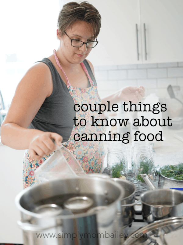 A Couple Things to learn about Canning Food from a Modern Mama trying to prep for winter #homesteading #familylife #foodpreserving #motherhood