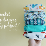 Pocket Cloth Diapers ARE NOT easy.