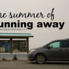 The Summer of Running Away