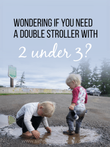 Baby Gear for 2 Under 3 - Do you need a double stroller?
