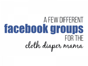 Facebook Groups for Cloth Diaper Mama's.