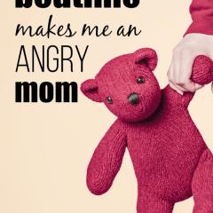 Bedtime makes me an Angry Mom.