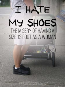 I hate my shoes - women with big feet and feeling left out