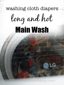 Long and Hot Main Wash for CLoth Diaper Laundry with an LG top loader