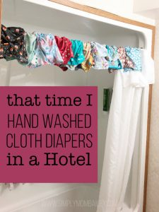 That Time I hand washed cloth diapers in a hotel room #clothdiapers #travelwithkids