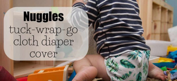 Nuggles Cloth Diaper Cover Review: The Tuck-Wrap-Go Cover