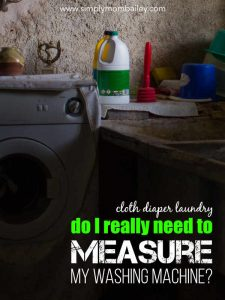 cloth diaper laundry - do I really need to measure my washing machine to get clean diapers?